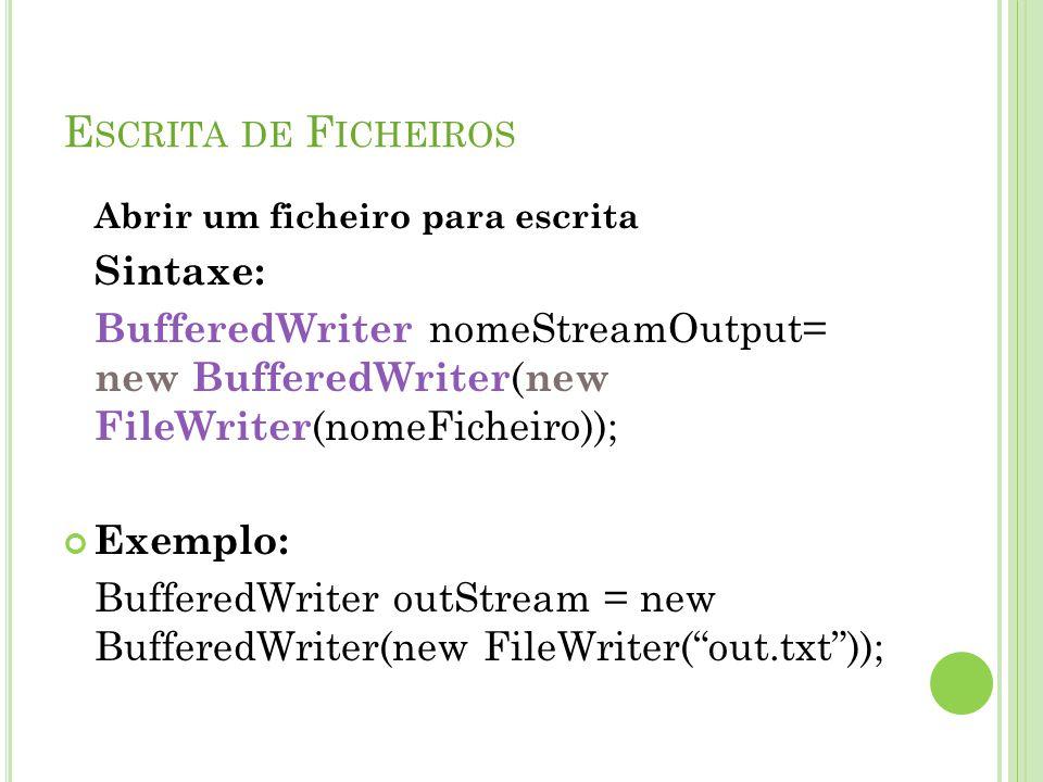 Escrita de Ficheiros Abrir um ficheiro para escrita Sintaxe: