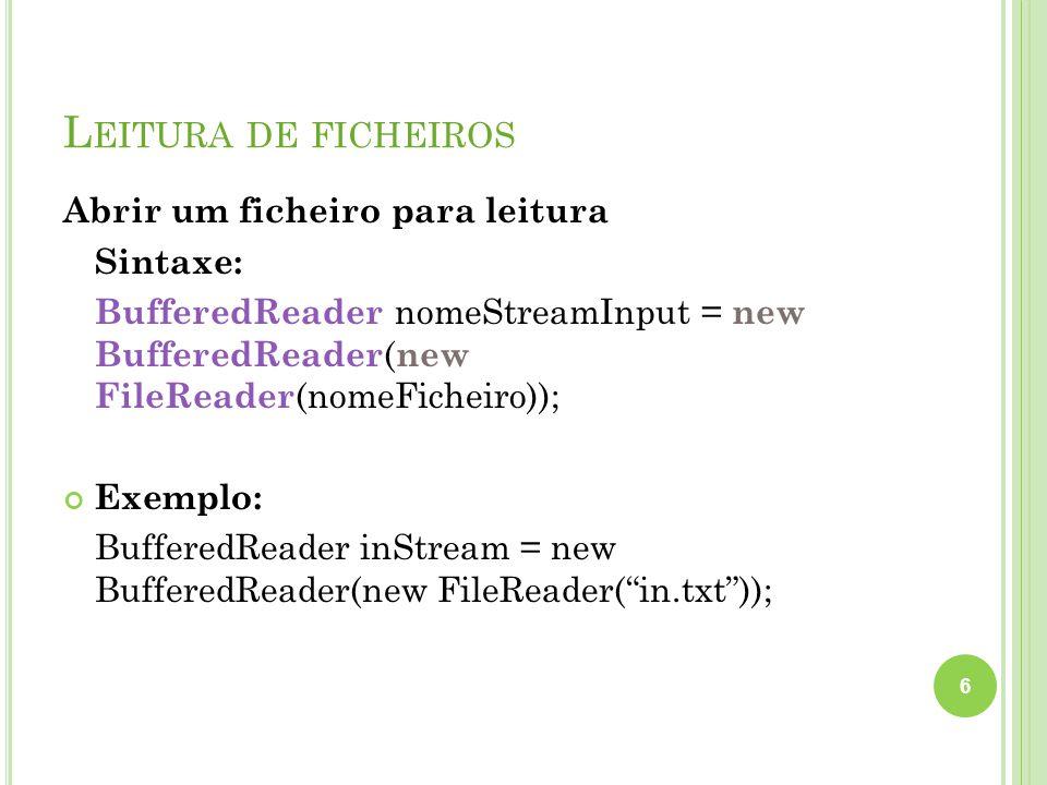 Leitura de ficheiros Abrir um ficheiro para leitura Sintaxe: