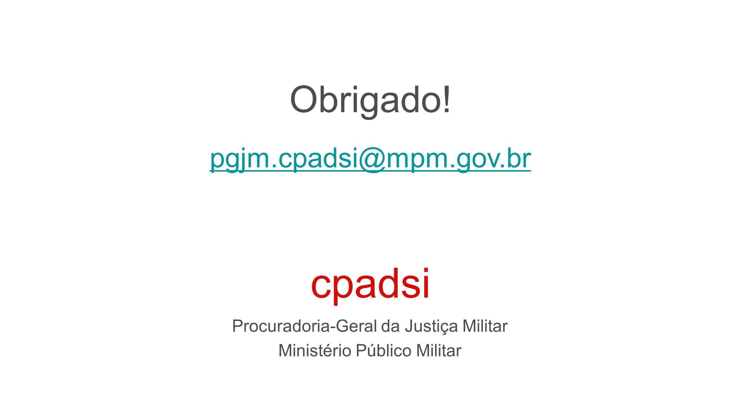 cpadsi Obrigado! pgjm.cpadsi@mpm.gov.br