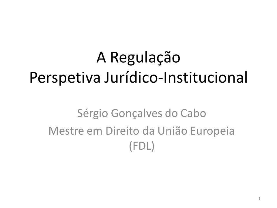 A Regulação Perspetiva Jurídico-Institucional