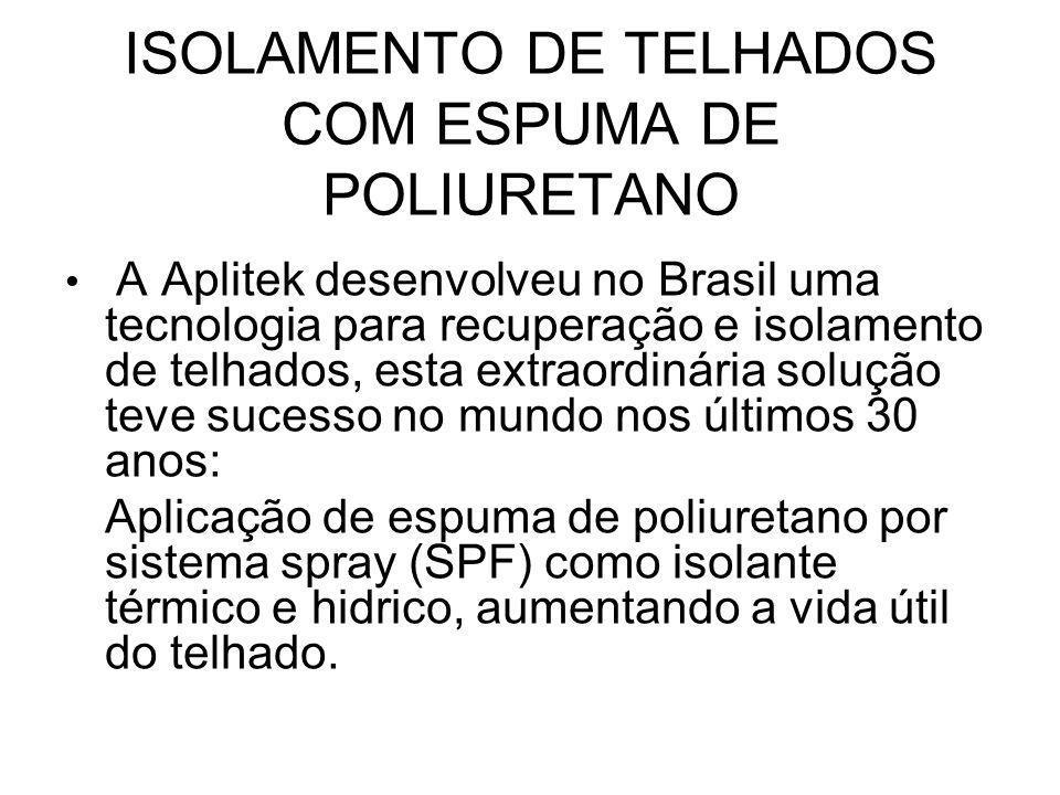 ISOLAMENTO DE TELHADOS COM ESPUMA DE POLIURETANO