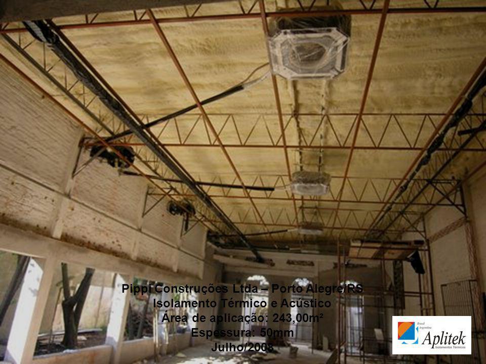 Pippi Construções Ltda – Porto Alegre/RS Isolamento Térmico e Acústico