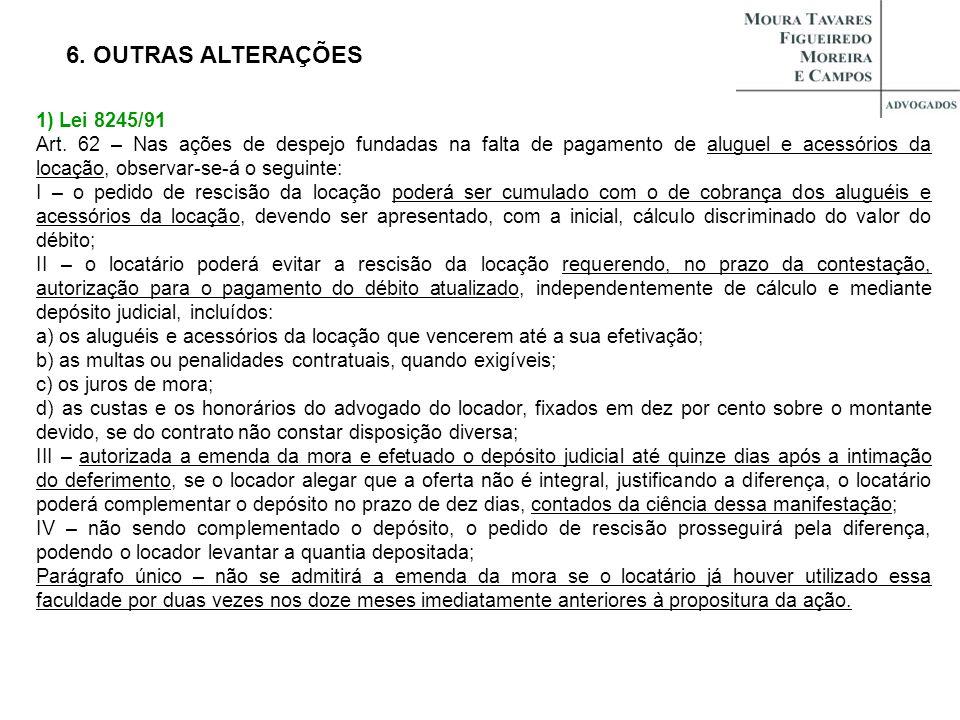 6. OUTRAS ALTERAÇÕES 1) Lei 8245/91