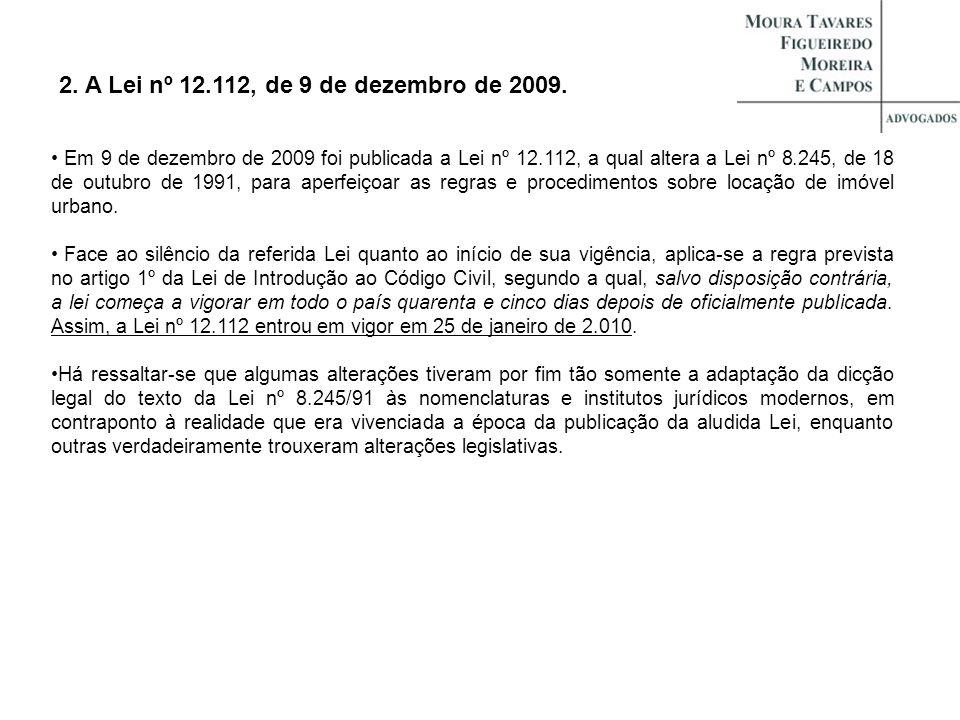 2. A Lei nº 12.112, de 9 de dezembro de 2009.