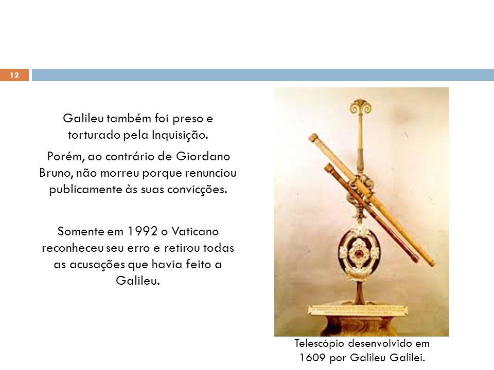 Telescópio desenvolvido em 1609 por Galileu Galilei.