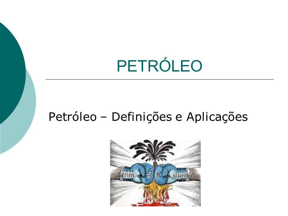 Petróleo – Definições e Aplicações