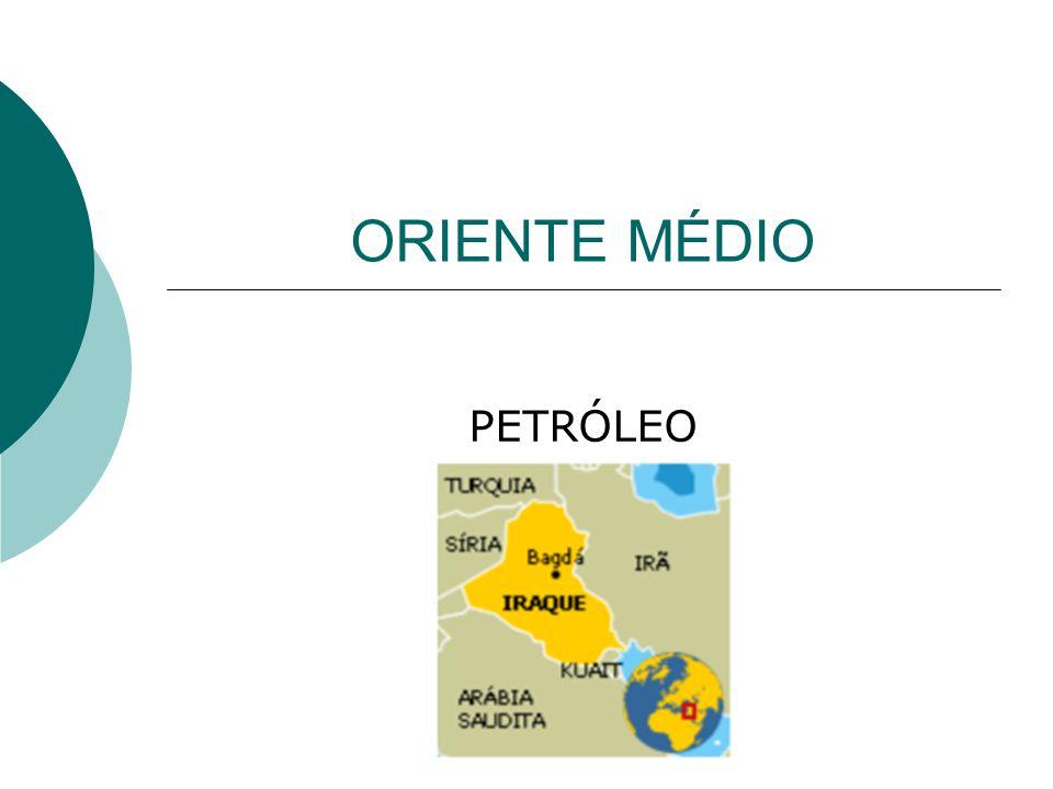 ORIENTE MÉDIO PETRÓLEO