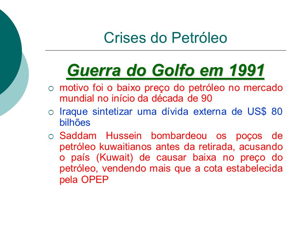 Guerra do Golfo em 1991 Crises do Petróleo