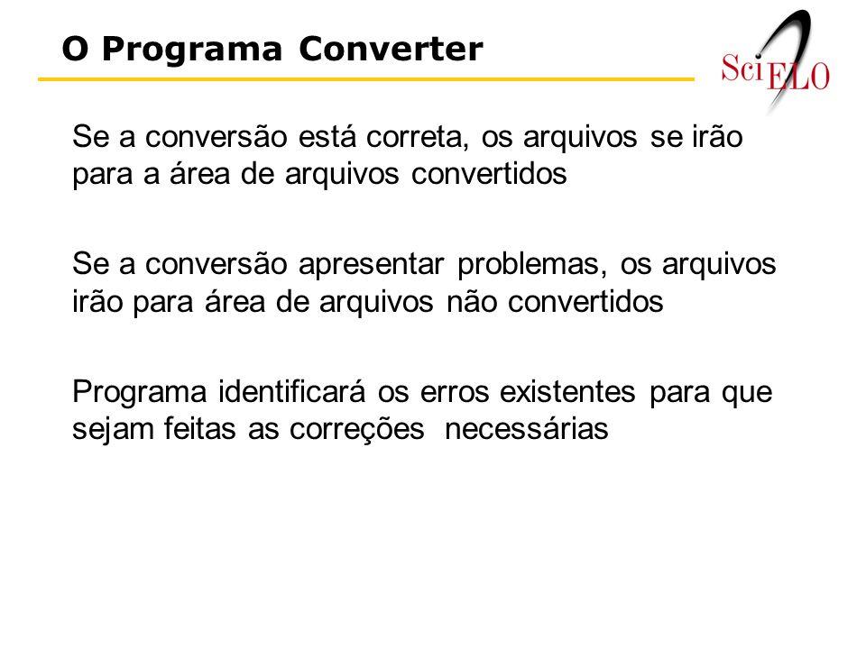 O Programa Converter Se a conversão está correta, os arquivos se irão para a área de arquivos convertidos.