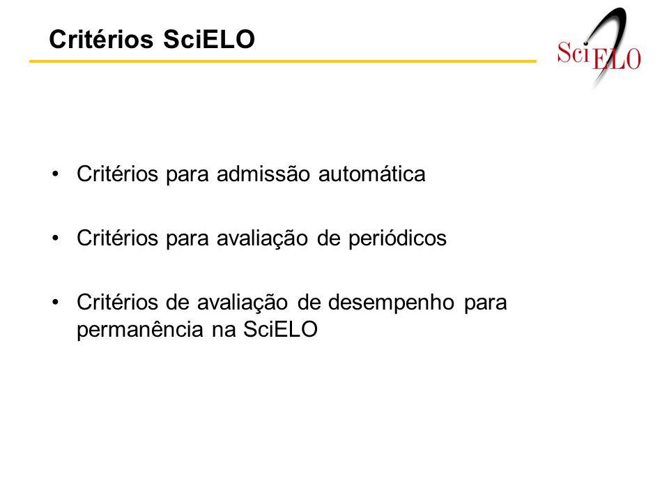Critérios SciELO Critérios para admissão automática