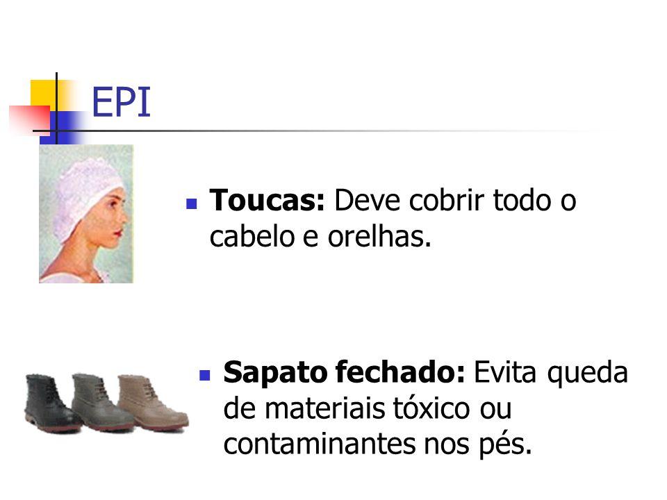 EPI Toucas: Deve cobrir todo o cabelo e orelhas.