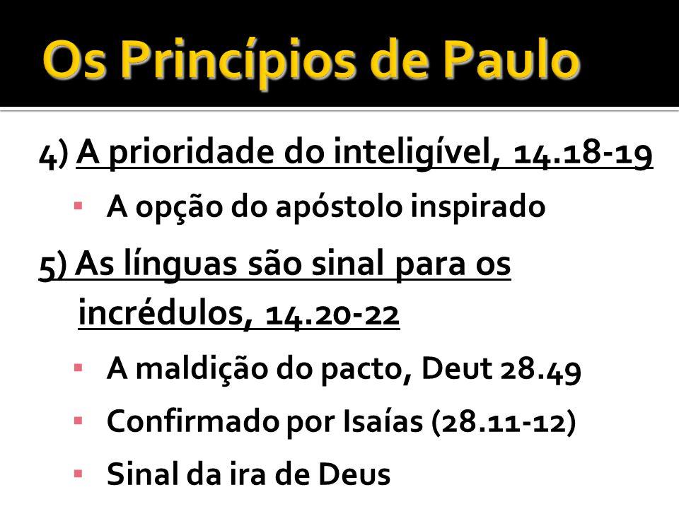 Os Princípios de Paulo 4) A prioridade do inteligível, 14.18-19