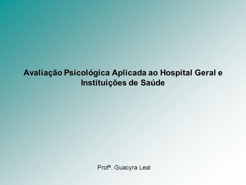 Avaliação Psicológica Aplicada ao Hospital Geral e Instituições de Saúde