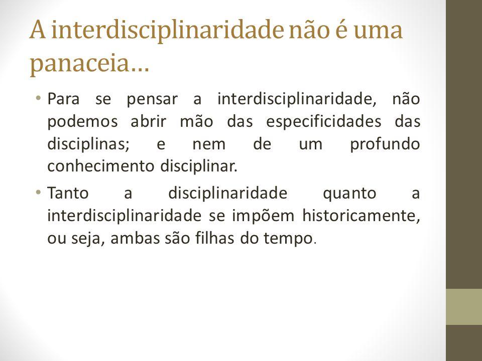 A interdisciplinaridade não é uma panaceia…