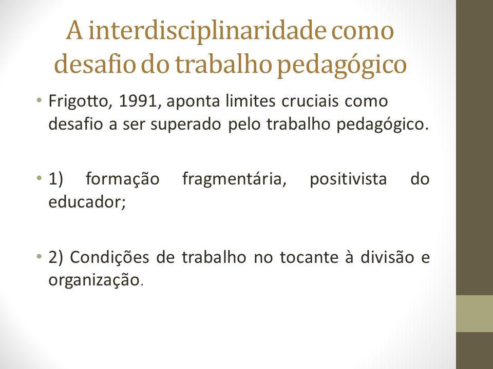 A interdisciplinaridade como desafio do trabalho pedagógico