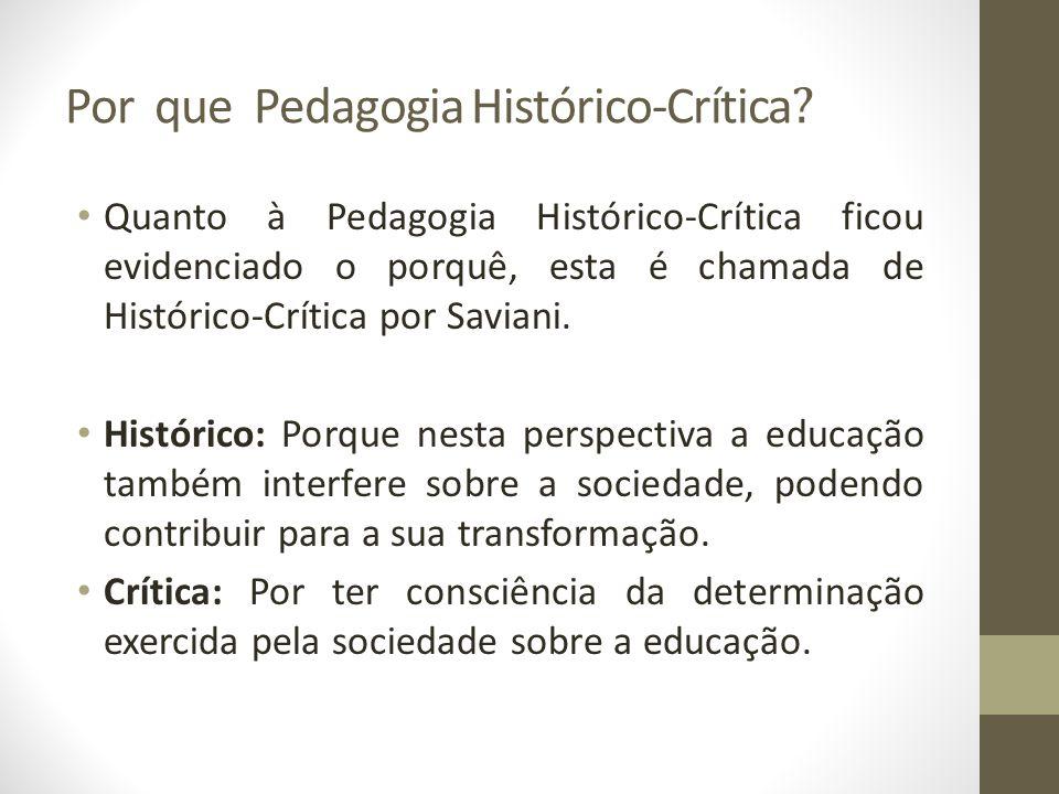 Por que Pedagogia Histórico-Crítica