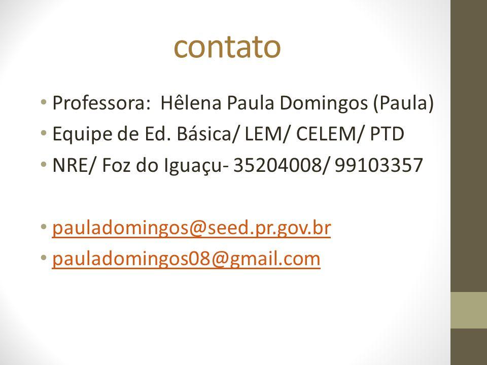 contato Professora: Hêlena Paula Domingos (Paula)