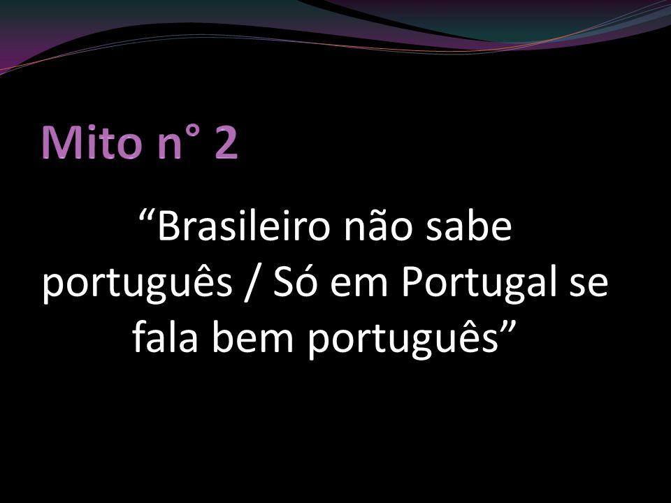 Brasileiro não sabe português / Só em Portugal se fala bem português
