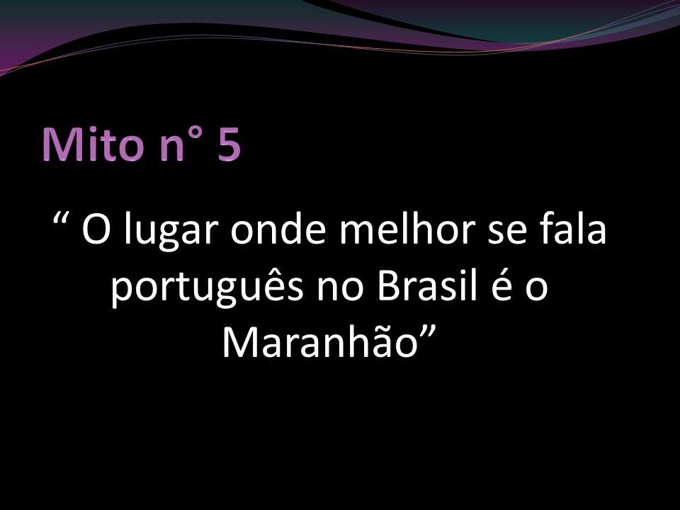 O lugar onde melhor se fala português no Brasil é o Maranhão