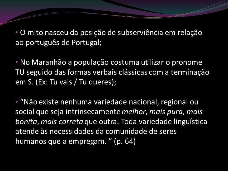 O mito nasceu da posição de subserviência em relação ao português de Portugal;