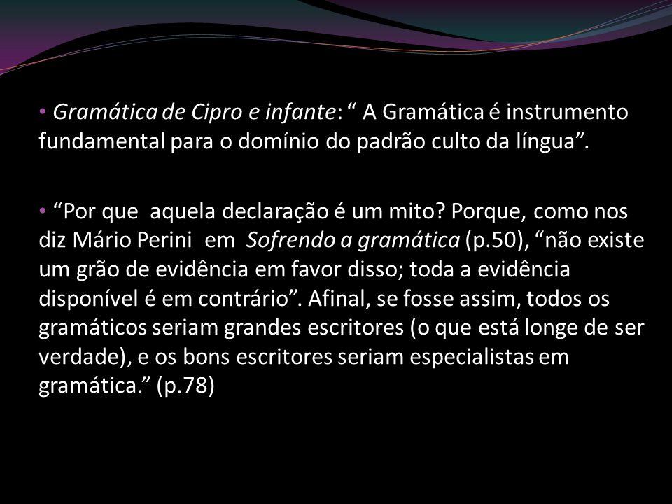 Gramática de Cipro e infante: A Gramática é instrumento fundamental para o domínio do padrão culto da língua .