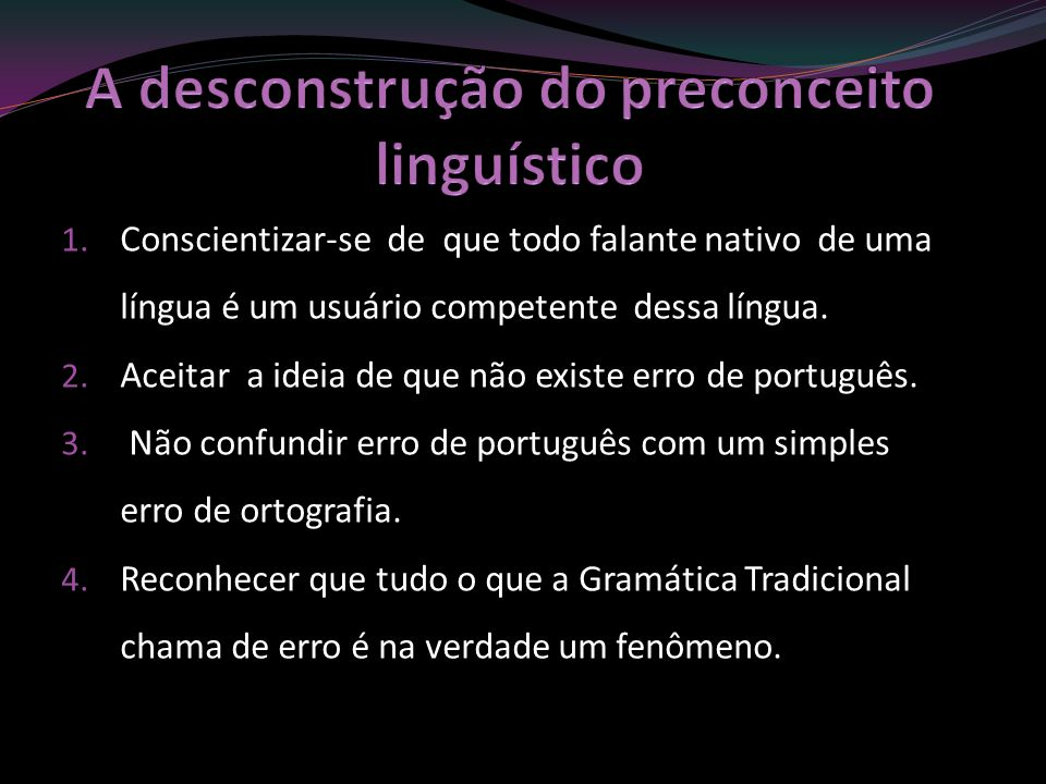 A desconstrução do preconceito linguístico