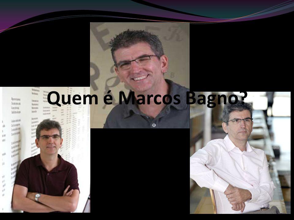 Quem é Marcos Bagno