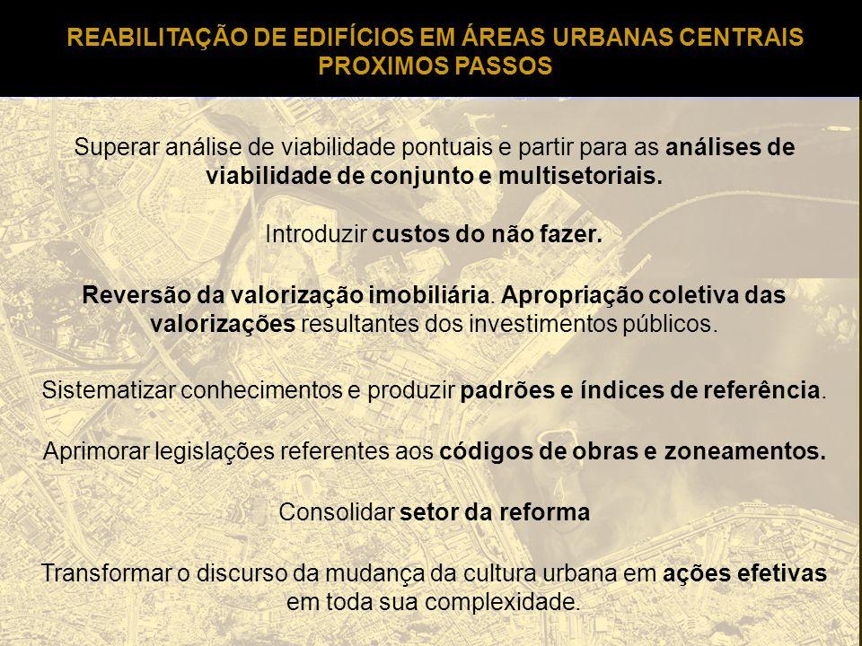 REABILITAÇÃO DE EDIFÍCIOS EM ÁREAS URBANAS CENTRAIS PROXIMOS PASSOS