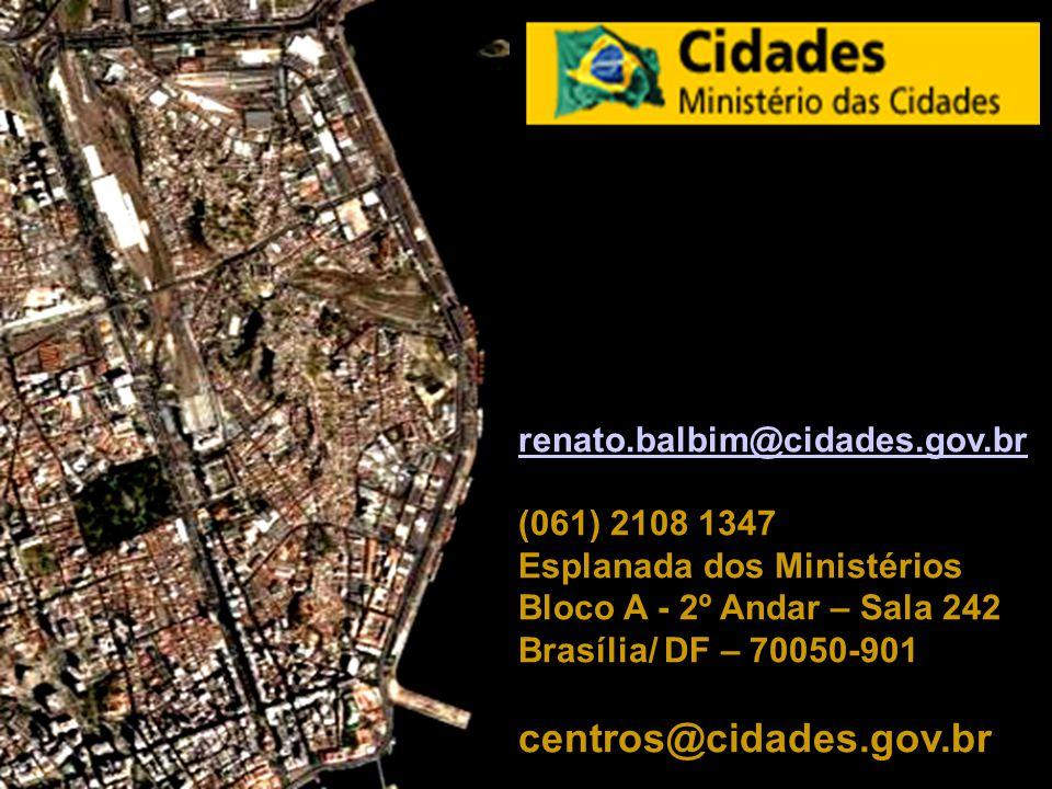 renato.balbim@cidades.gov.br (061) 2108 1347. Esplanada dos Ministérios Bloco A - 2º Andar – Sala 242 Brasília/ DF – 70050-901.