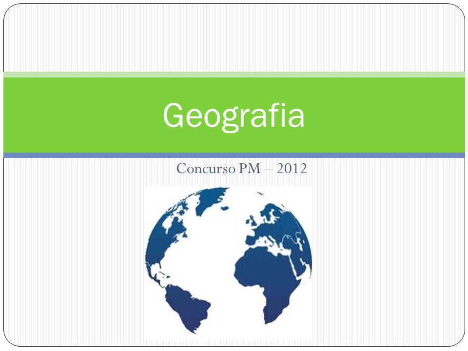 Geografia Concurso PM – 2012