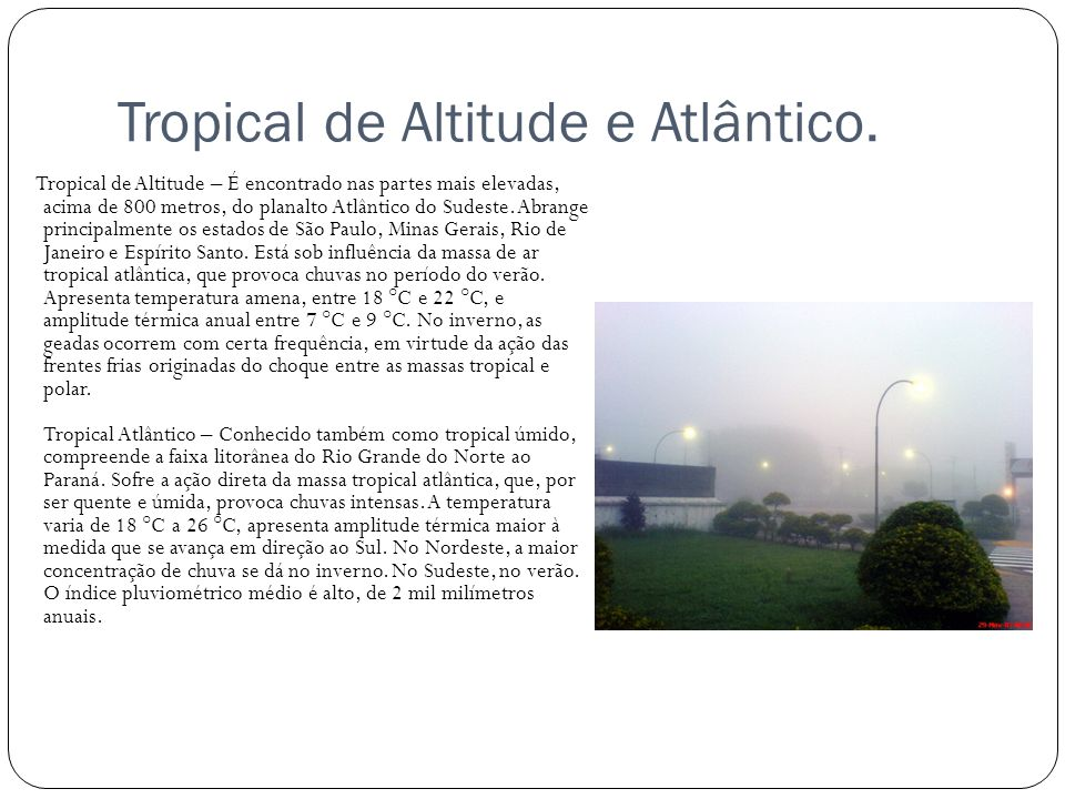 Tropical de Altitude e Atlântico.
