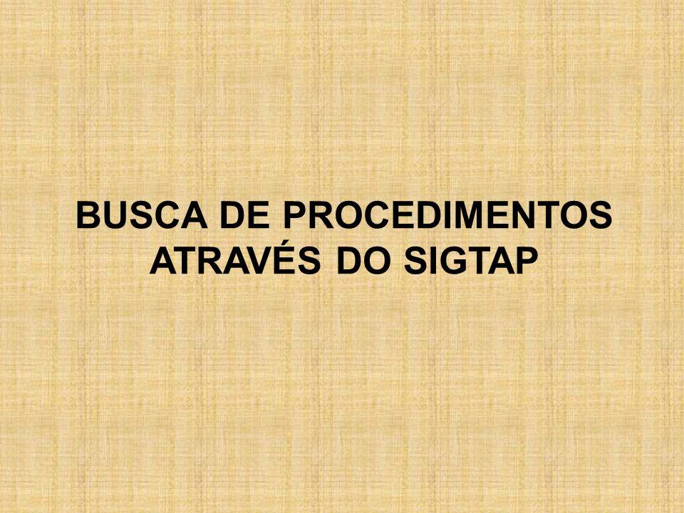 BUSCA DE PROCEDIMENTOS ATRAVÉS DO SIGTAP