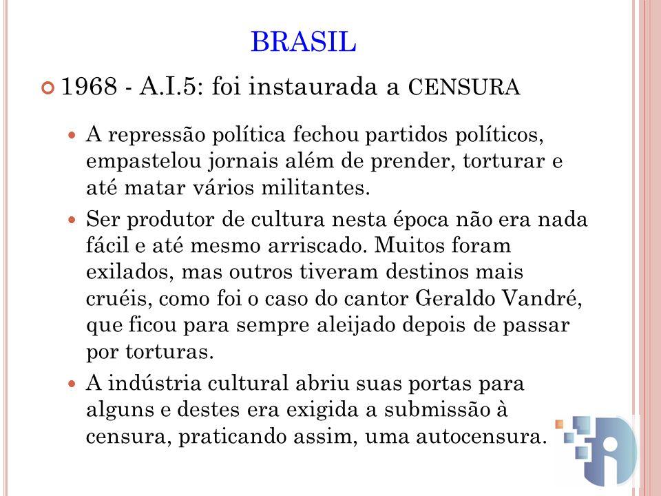 BRASIL 1968 - A.I.5: foi instaurada a CENSURA