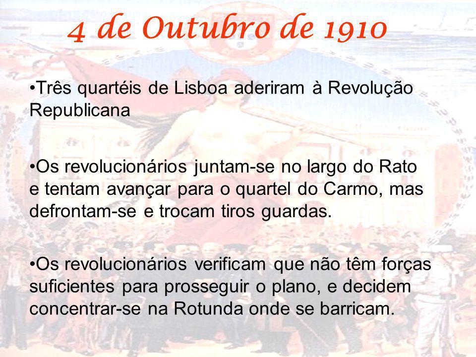 4 de Outubro de 1910 Três quartéis de Lisboa aderiram à Revolução Republicana.