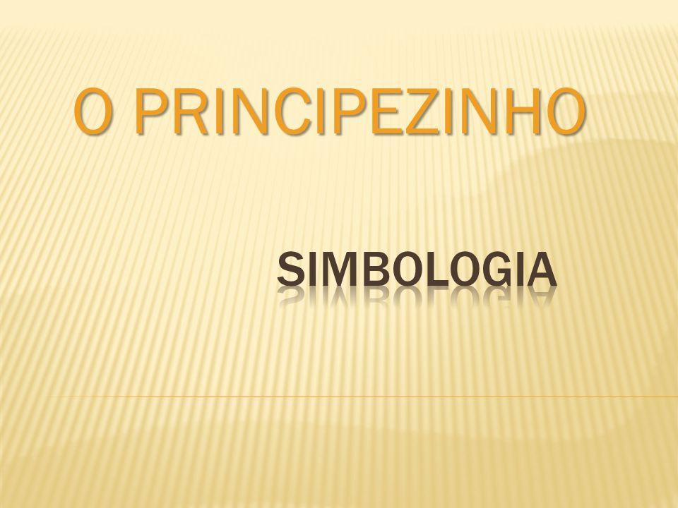 O PRINCIPEZINHO Simbologia