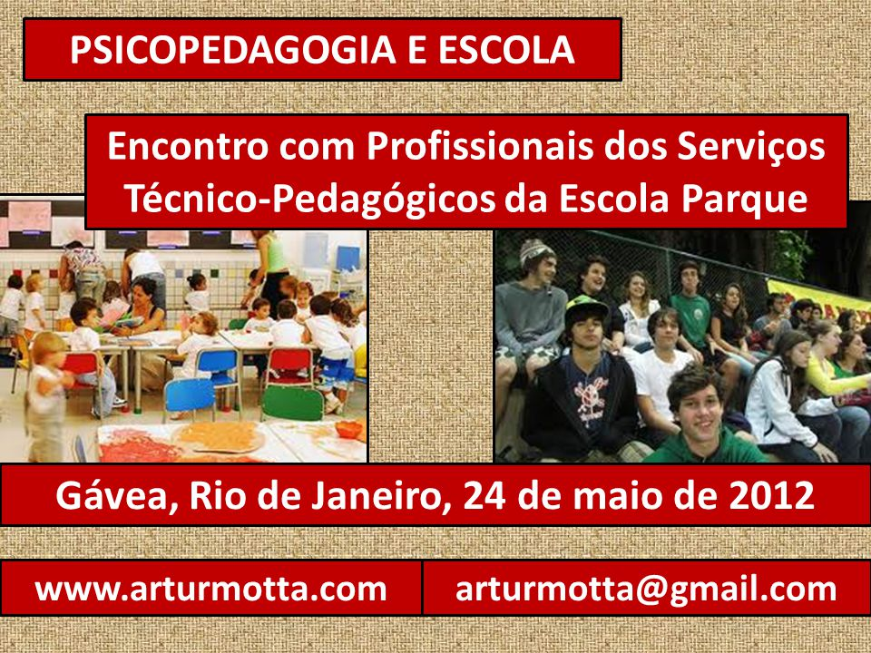 PSICOPEDAGOGIA E ESCOLA Gávea, Rio de Janeiro, 24 de maio de 2012
