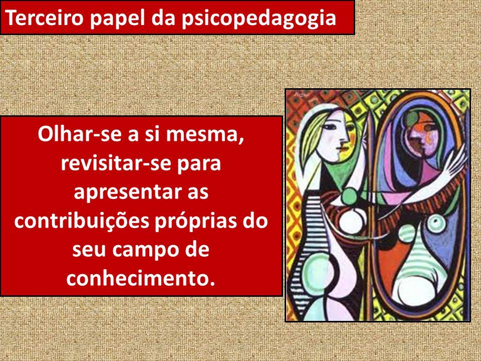 Terceiro papel da psicopedagogia