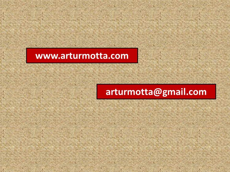 www.arturmotta.com arturmotta@gmail.com