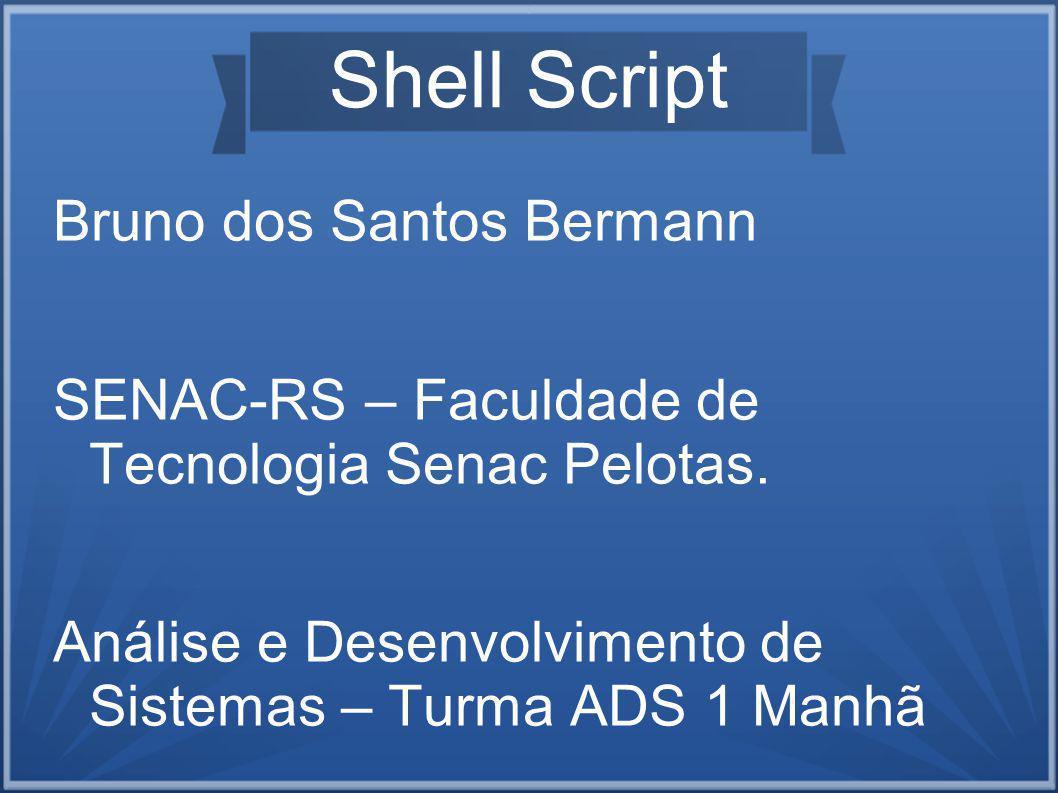 Shell Script Bruno dos Santos Bermann