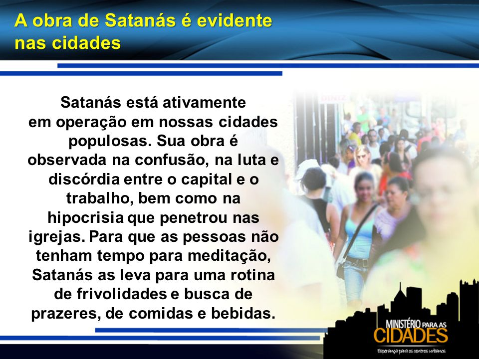 Satanás está ativamente