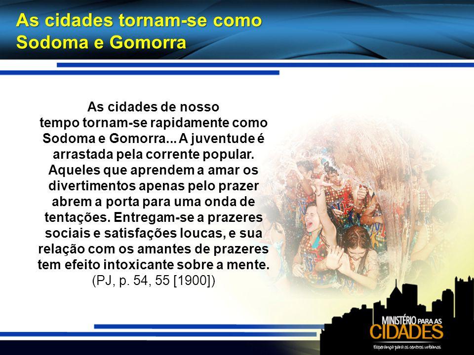 As cidades tornam-se como Sodoma e Gomorra