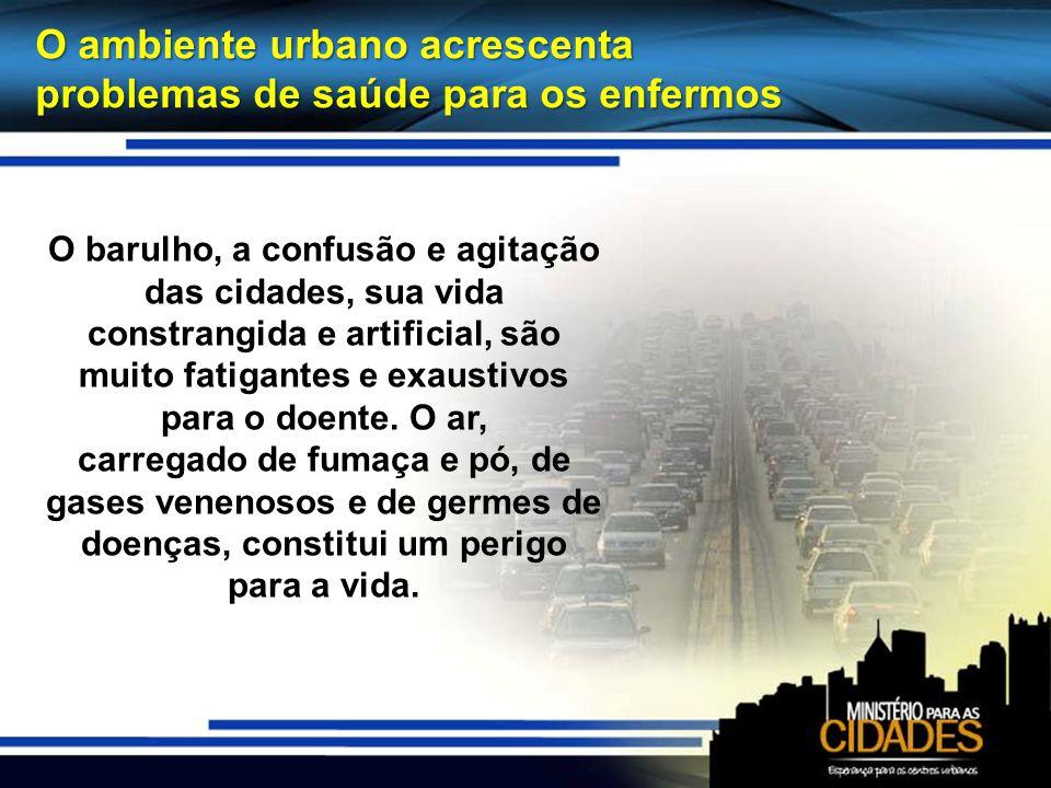 O ambiente urbano acrescenta problemas de saúde para os enfermos