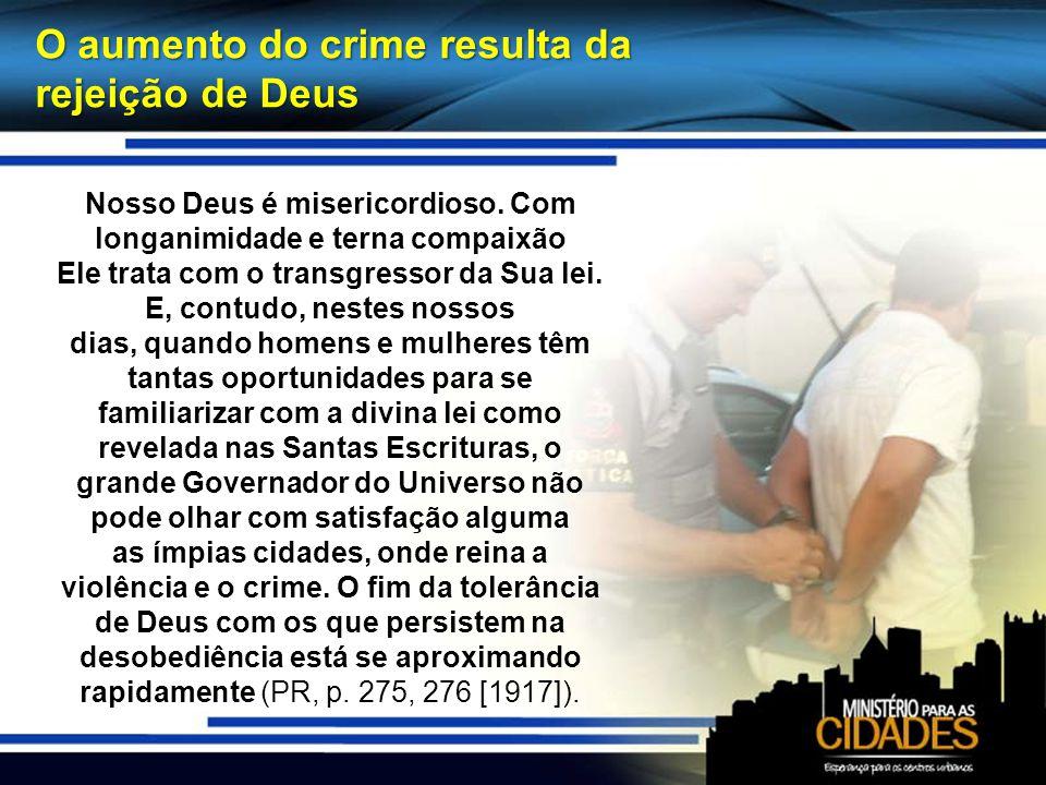 O aumento do crime resulta da rejeição de Deus