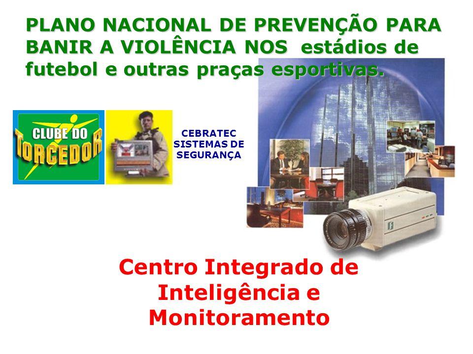 CEBRATEC SISTEMAS DE SEGURANÇA Inteligência e Monitoramento