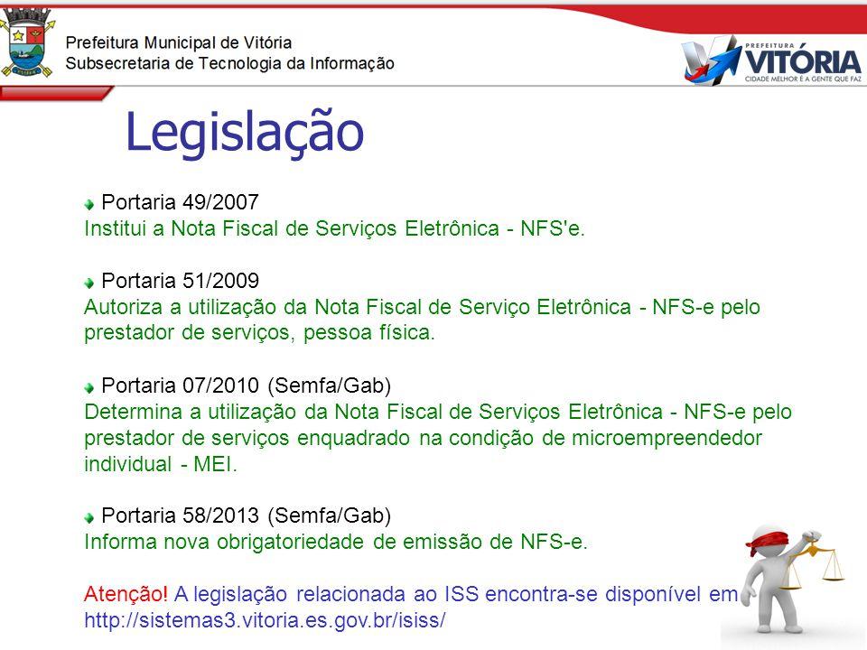 Legislação Portaria 49/2007. Institui a Nota Fiscal de Serviços Eletrônica - NFS e. Portaria 51/2009.