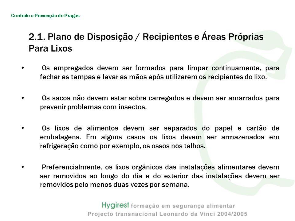 2.1. Plano de Disposição / Recipientes e Áreas Próprias Para Lixos