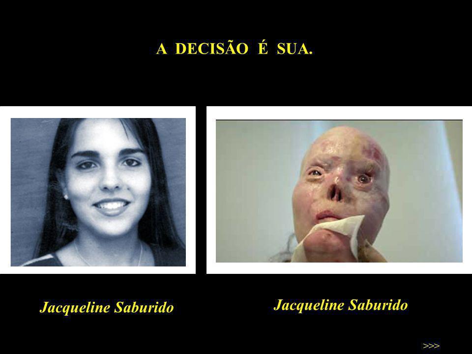 A DECISÃO É SUA. Jacqueline Saburido Jacqueline Saburido >>>