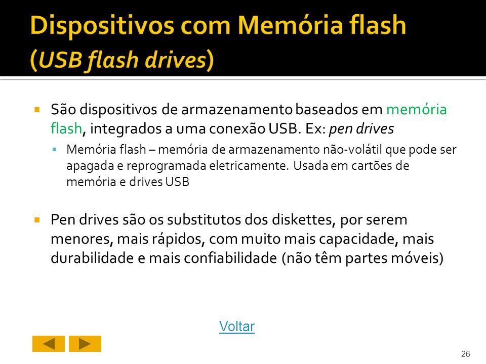 Dispositivos com Memória flash (USB flash drives)