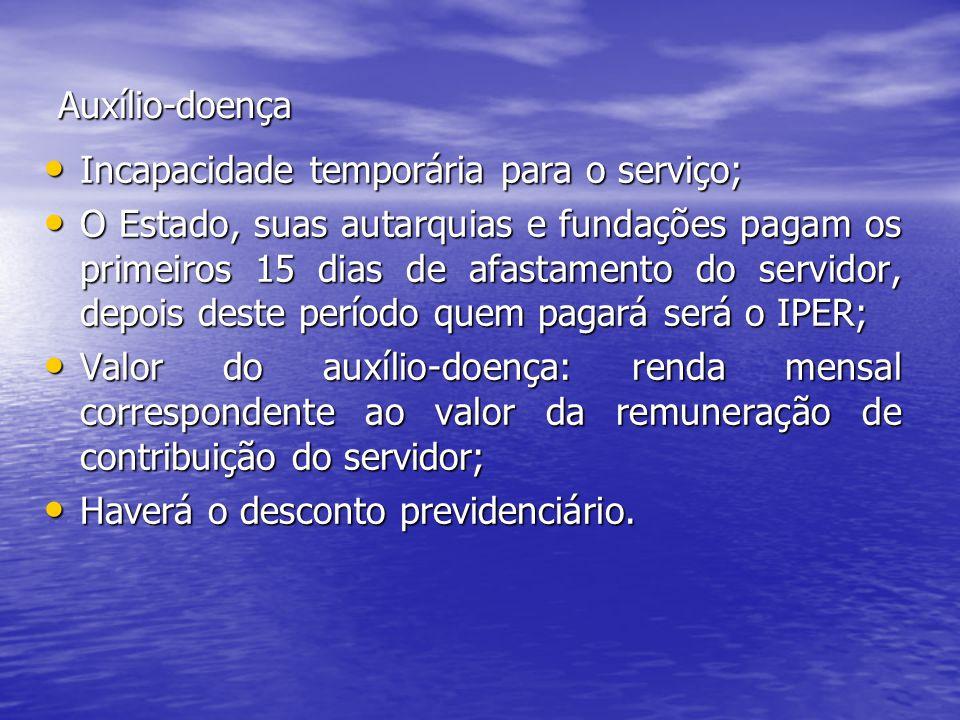 Auxílio-doença Incapacidade temporária para o serviço;