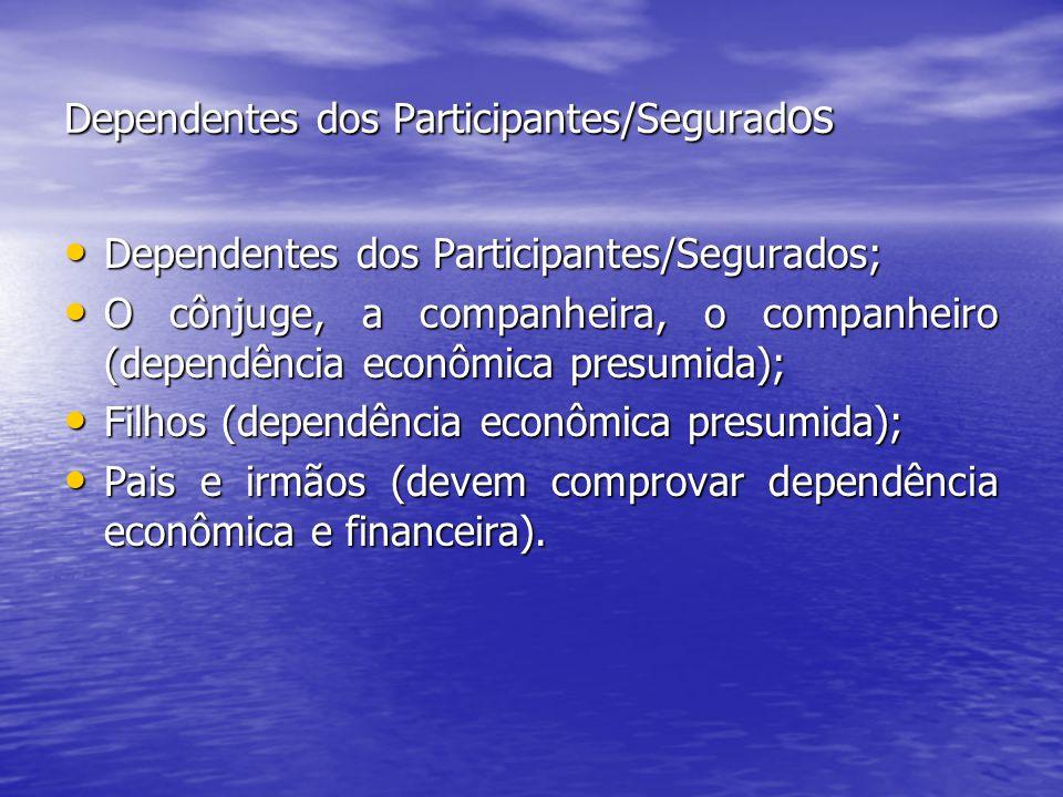 Dependentes dos Participantes/Segurados